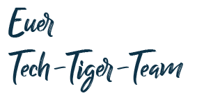 Euer TEch-Tiger-Team